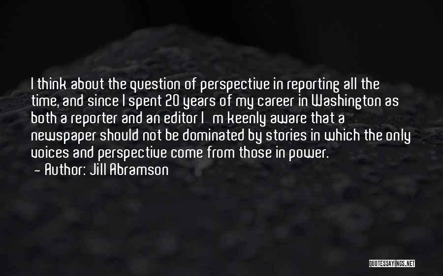 Newspaper Editor Quotes By Jill Abramson