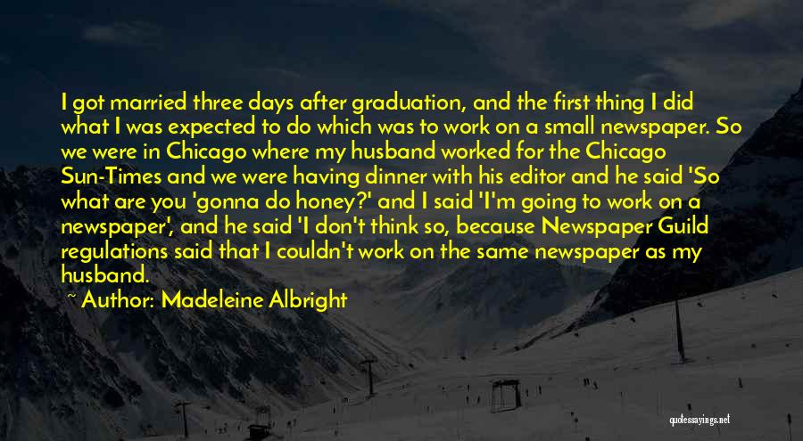 Newspaper Editor Quotes By Madeleine Albright