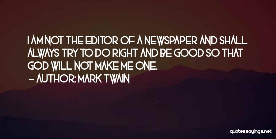 Newspaper Editor Quotes By Mark Twain
