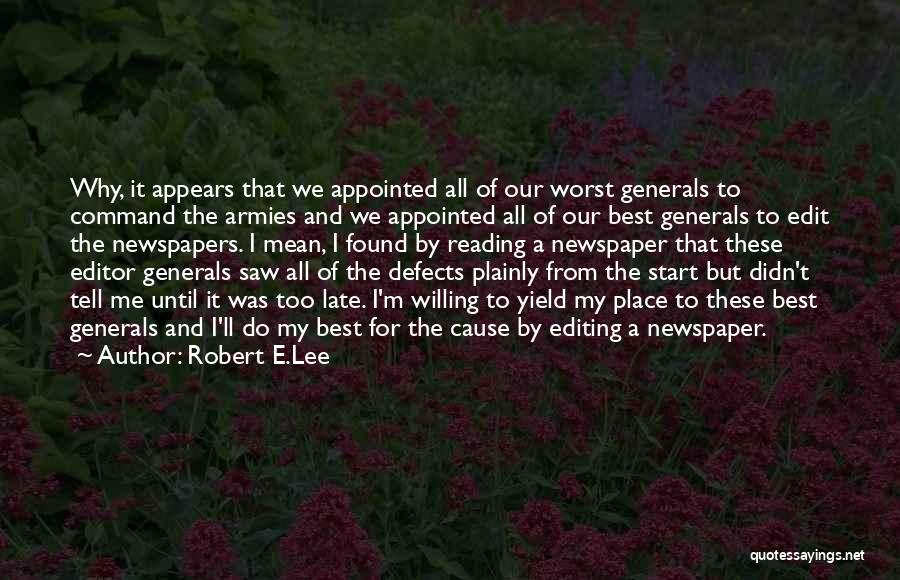 Newspaper Editor Quotes By Robert E.Lee