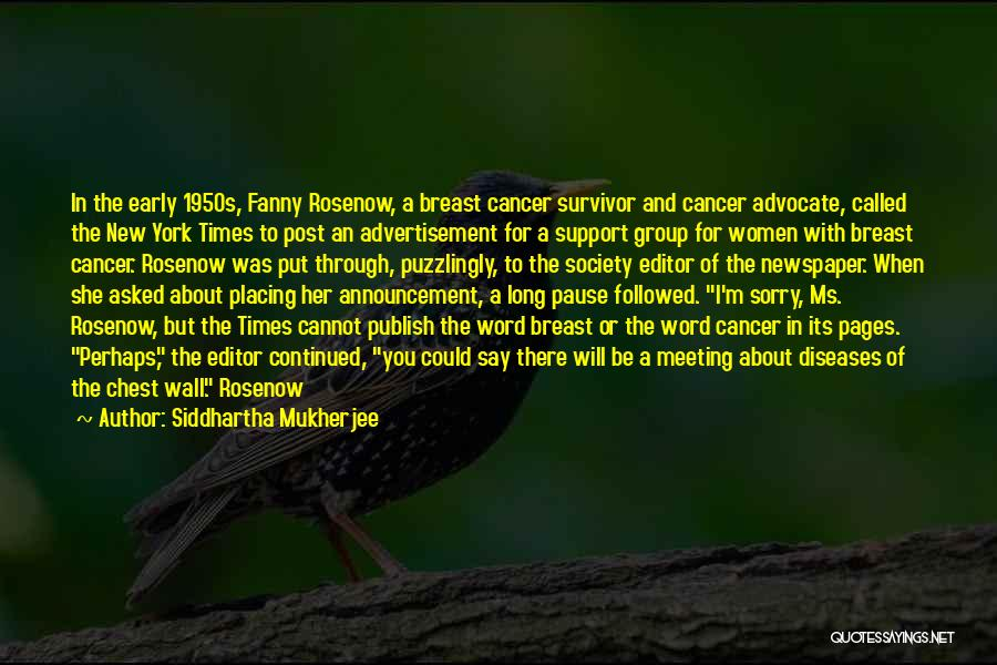 Newspaper Editor Quotes By Siddhartha Mukherjee