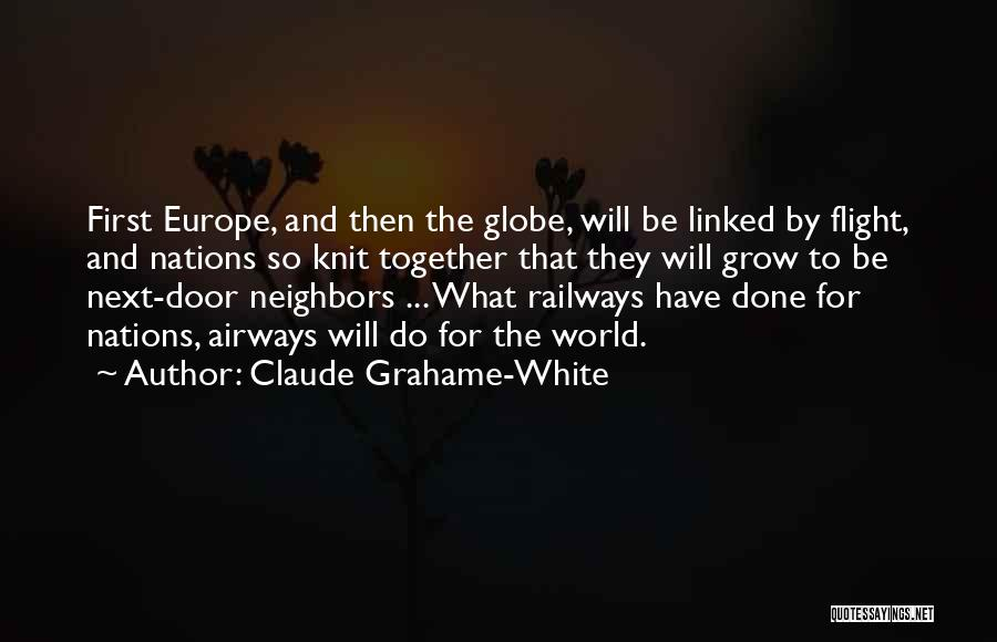 Next Door Neighbors Quotes By Claude Grahame-White