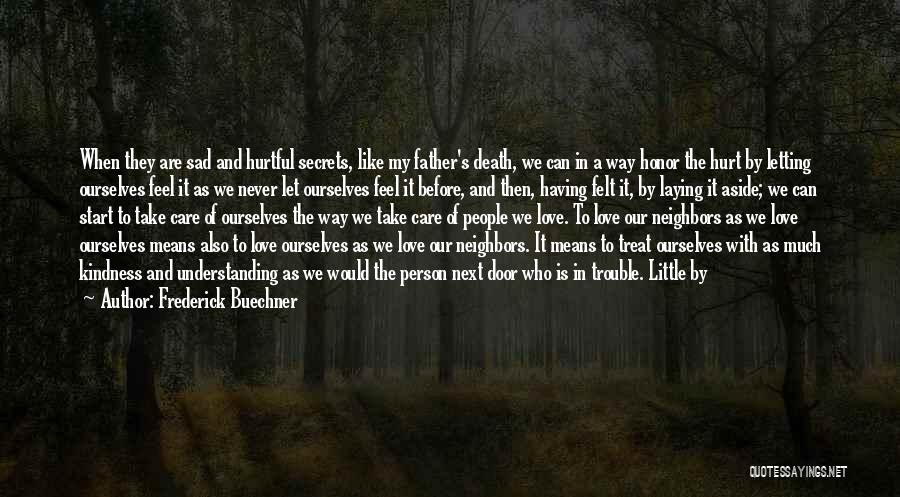 Next Door Neighbors Quotes By Frederick Buechner