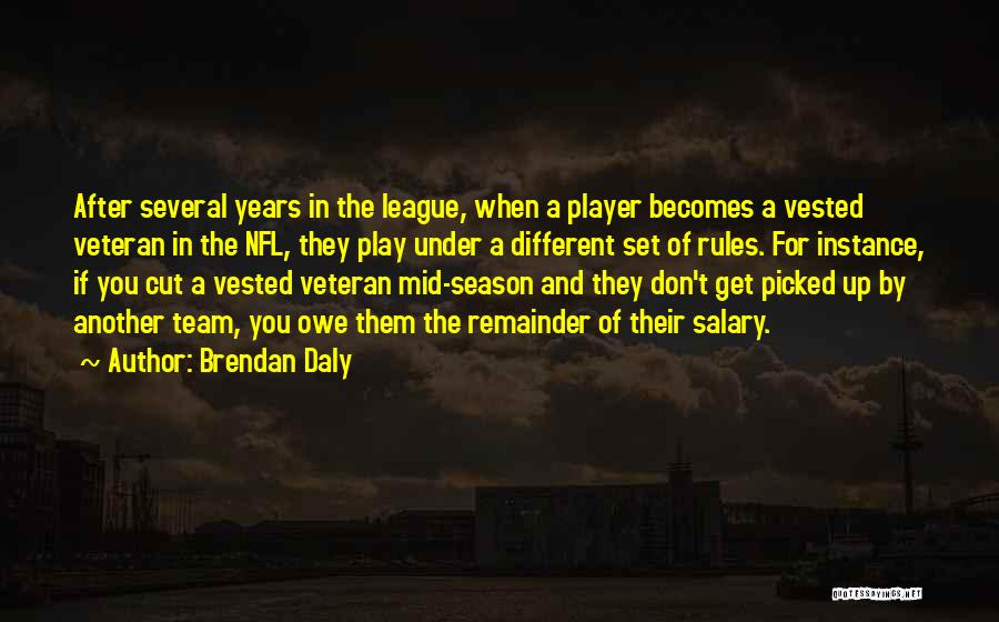 Nfl Rules Quotes By Brendan Daly