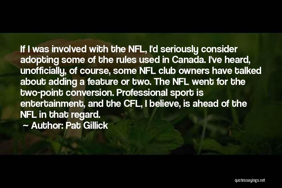 Nfl Rules Quotes By Pat Gillick