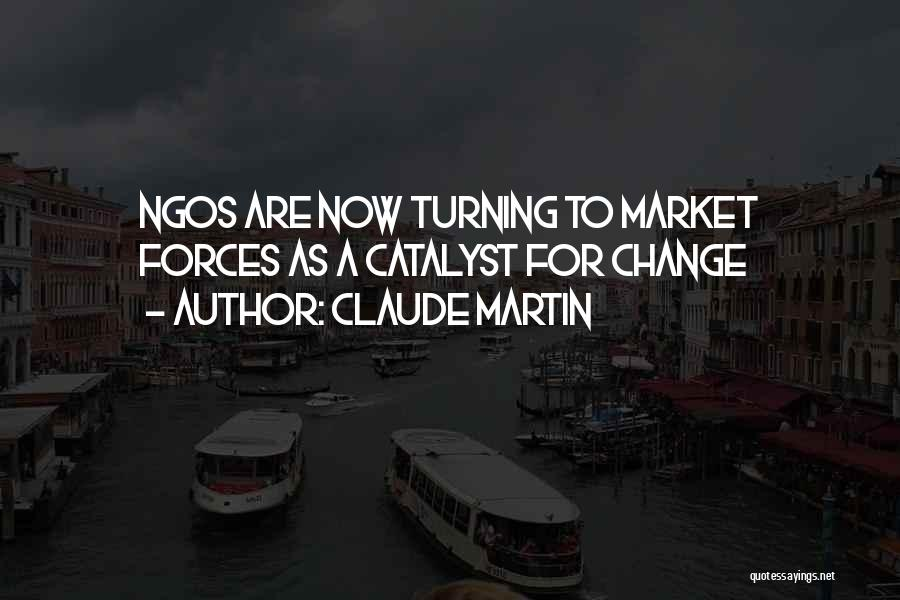 Ngos Quotes By Claude Martin