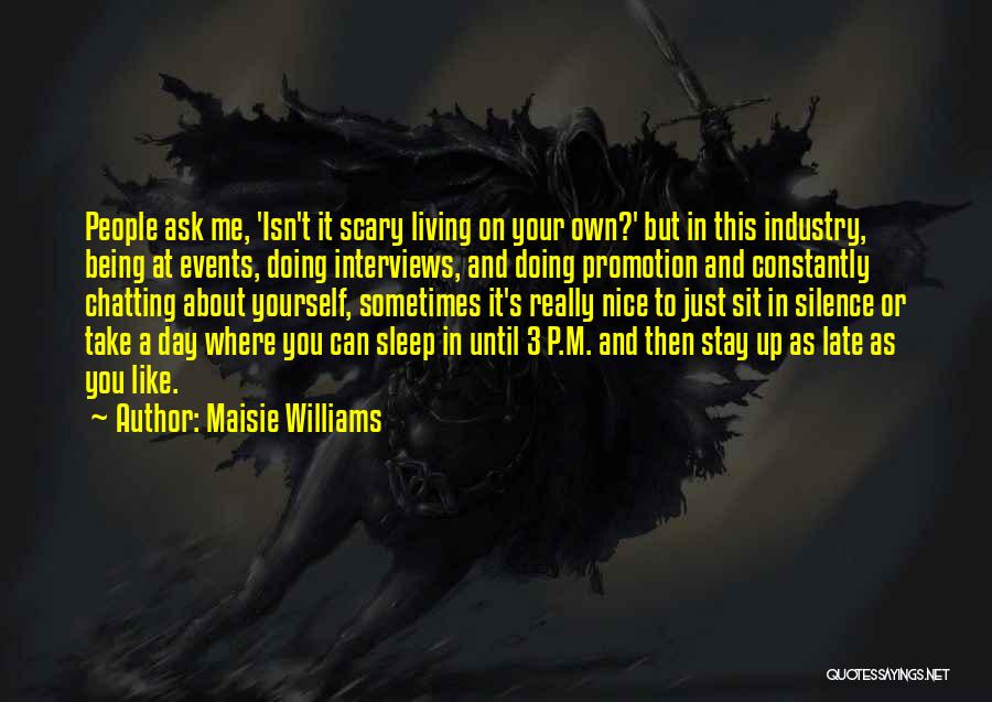 Nice Chatting Quotes By Maisie Williams
