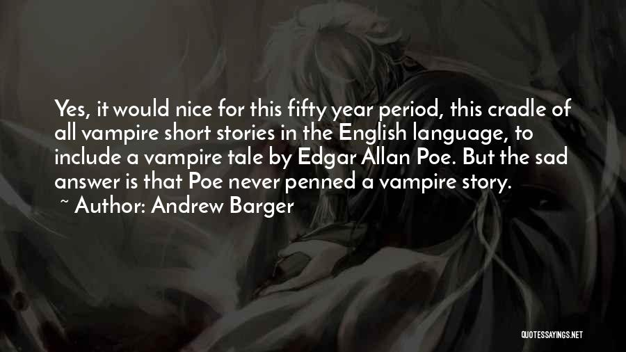 Nice English Short Quotes By Andrew Barger