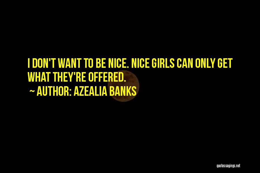 Nice Girl Quotes By Azealia Banks