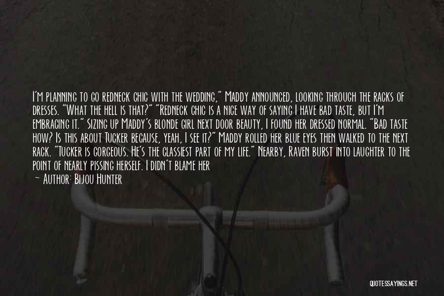 Nice Girl Quotes By Bijou Hunter