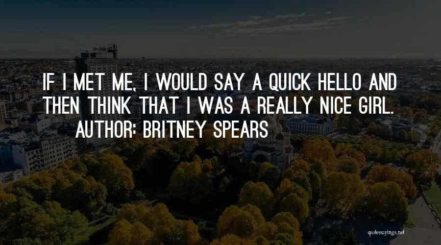 Nice Girl Quotes By Britney Spears