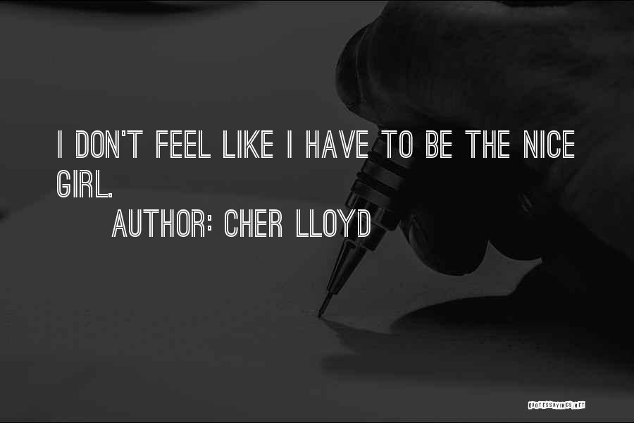Nice Girl Quotes By Cher Lloyd