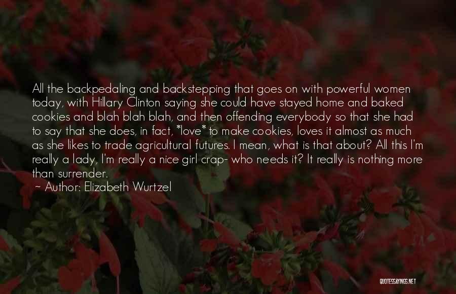 Nice Girl Quotes By Elizabeth Wurtzel