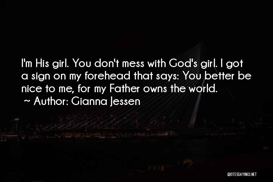 Nice Girl Quotes By Gianna Jessen