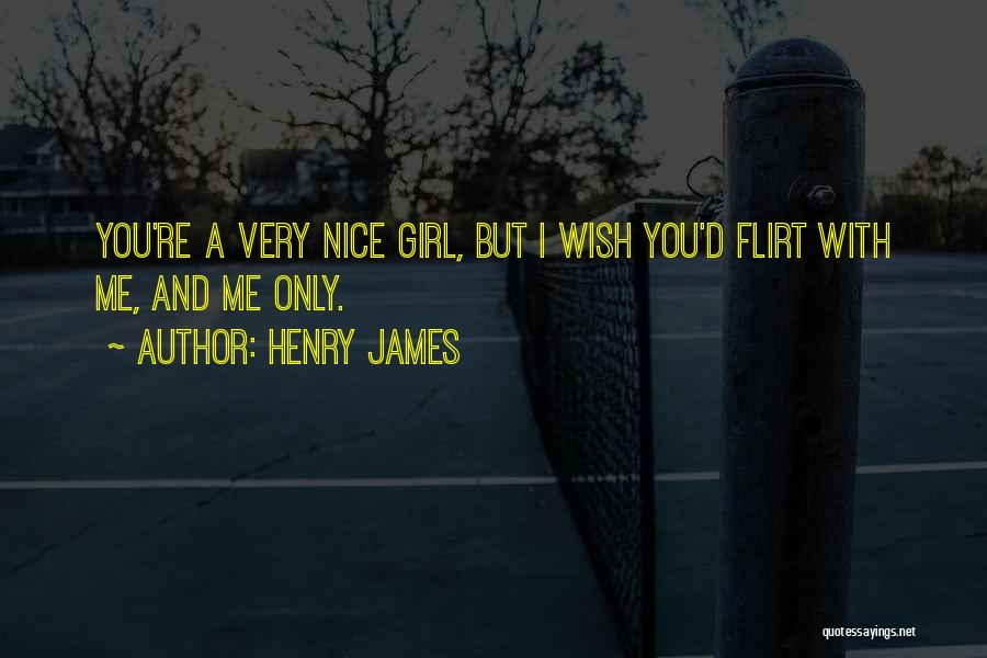 Nice Girl Quotes By Henry James