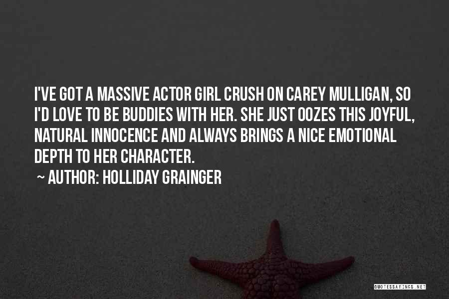 Nice Girl Quotes By Holliday Grainger
