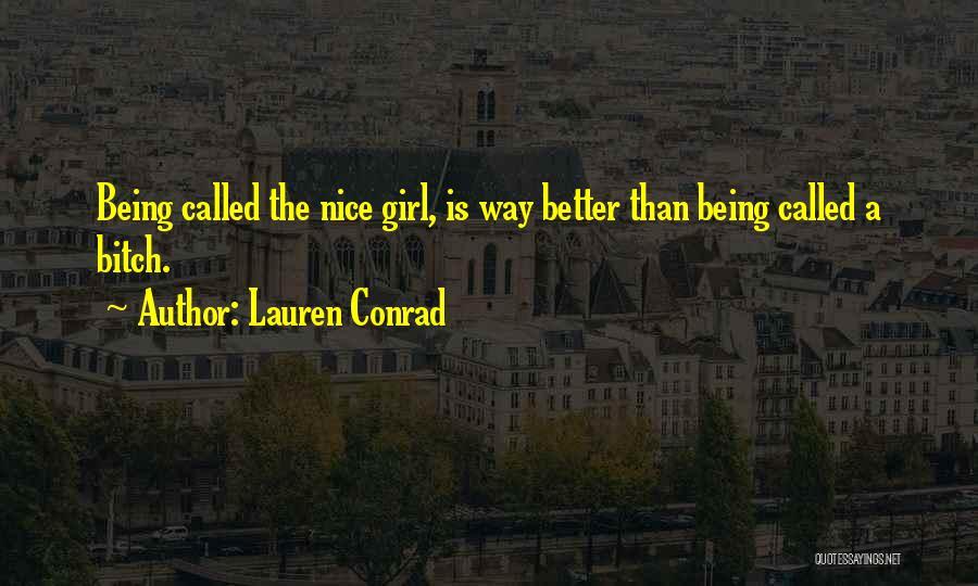 Nice Girl Quotes By Lauren Conrad