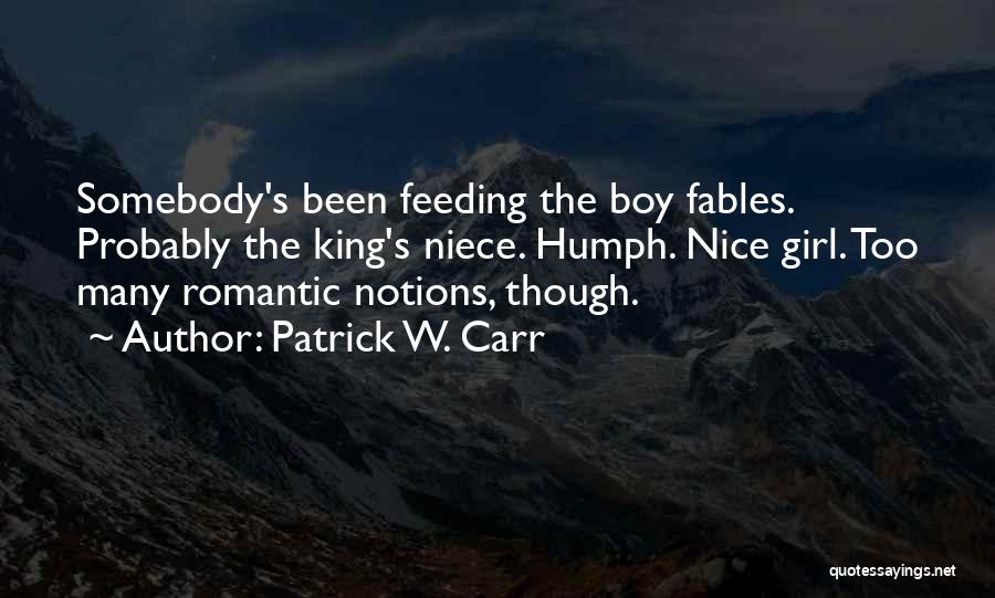 Nice Girl Quotes By Patrick W. Carr