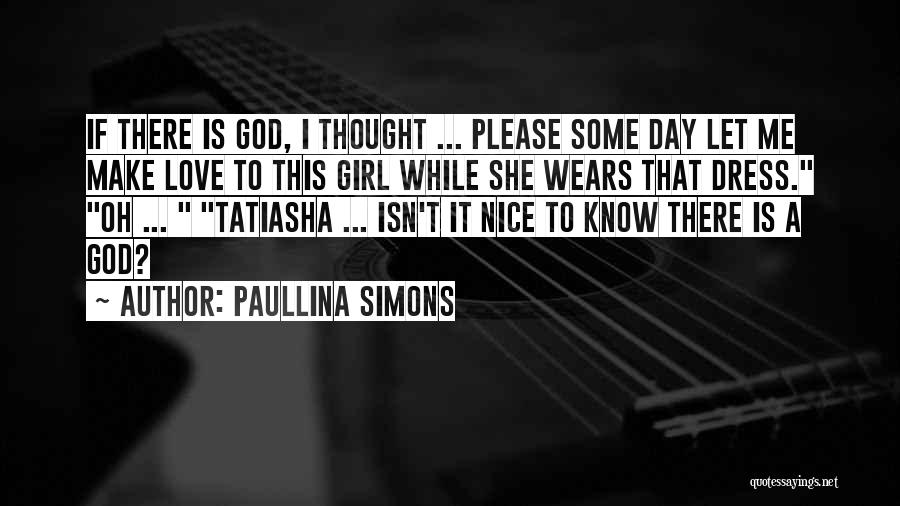 Nice Girl Quotes By Paullina Simons