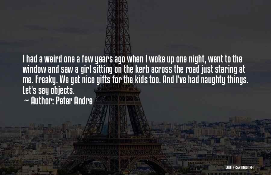 Nice Girl Quotes By Peter Andre