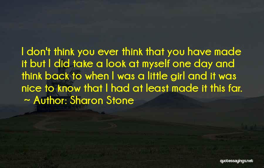 Nice Girl Quotes By Sharon Stone