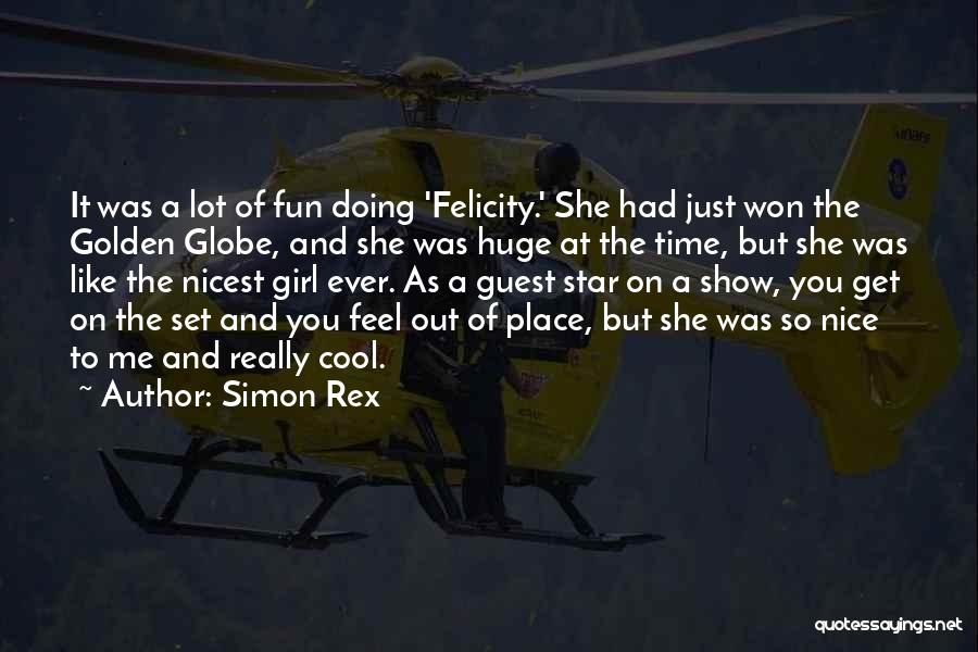 Nice Girl Quotes By Simon Rex