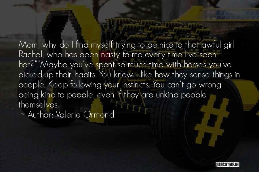 Nice Girl Quotes By Valerie Ormond