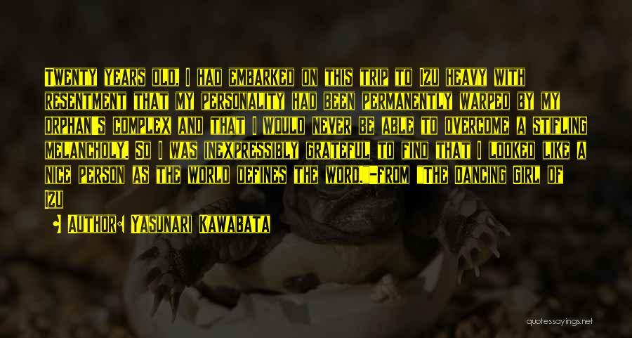 Nice Girl Quotes By Yasunari Kawabata