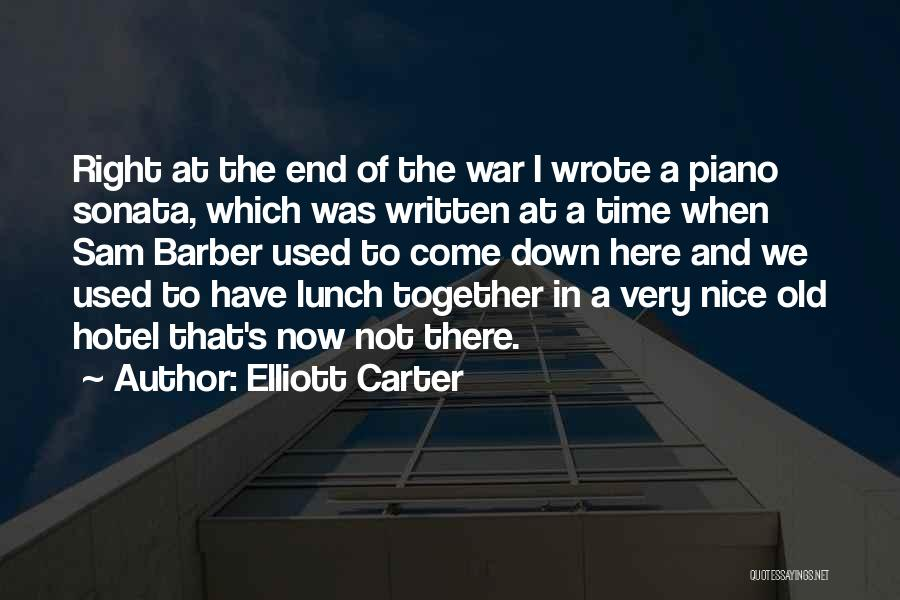 Nice Lunch Time Quotes By Elliott Carter