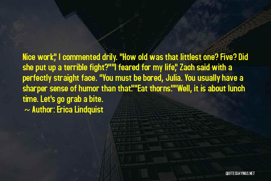 Nice Lunch Time Quotes By Erica Lindquist