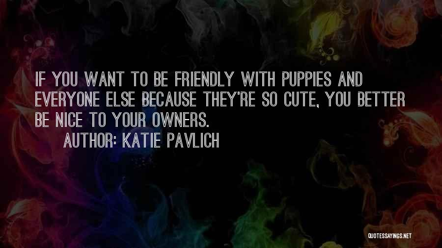 Nice N Cute Quotes By Katie Pavlich