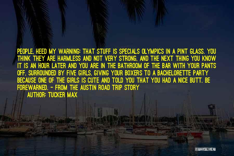 Nice N Cute Quotes By Tucker Max