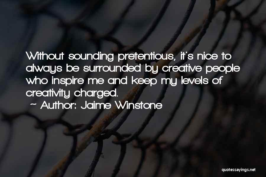 Nice Sounding Quotes By Jaime Winstone
