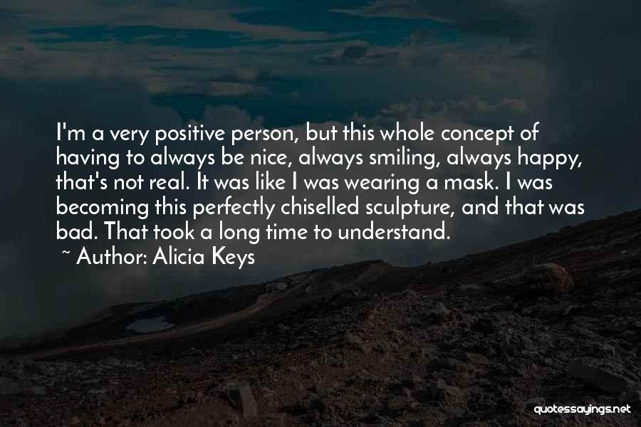 Nice To Be Happy Quotes By Alicia Keys
