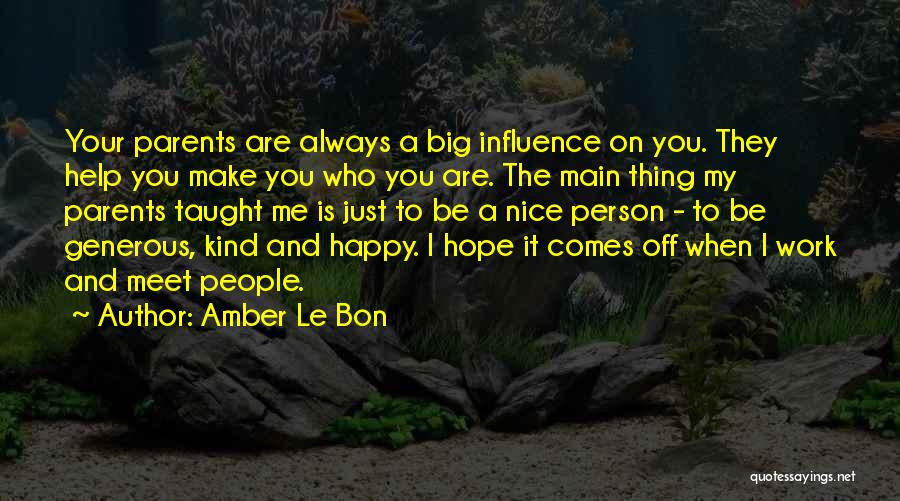 Nice To Be Happy Quotes By Amber Le Bon
