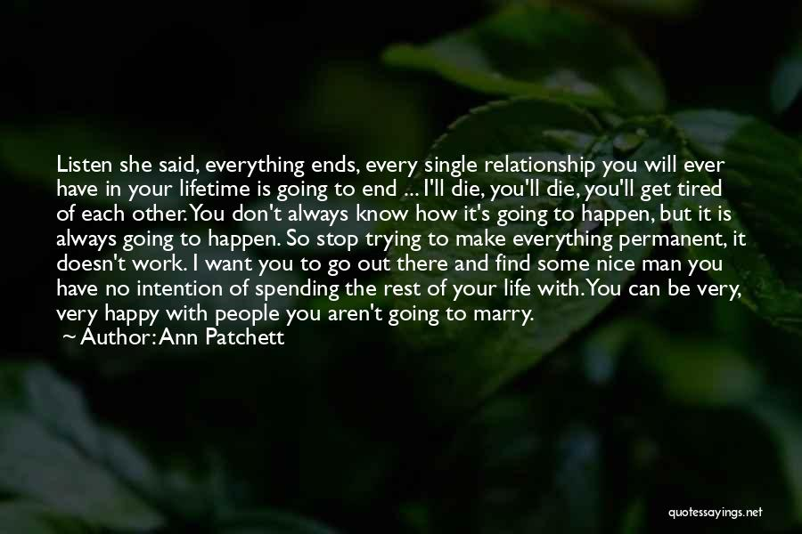 Nice To Be Happy Quotes By Ann Patchett