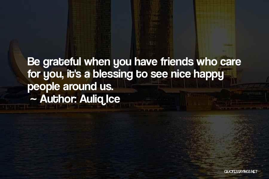 Nice To Be Happy Quotes By Auliq Ice