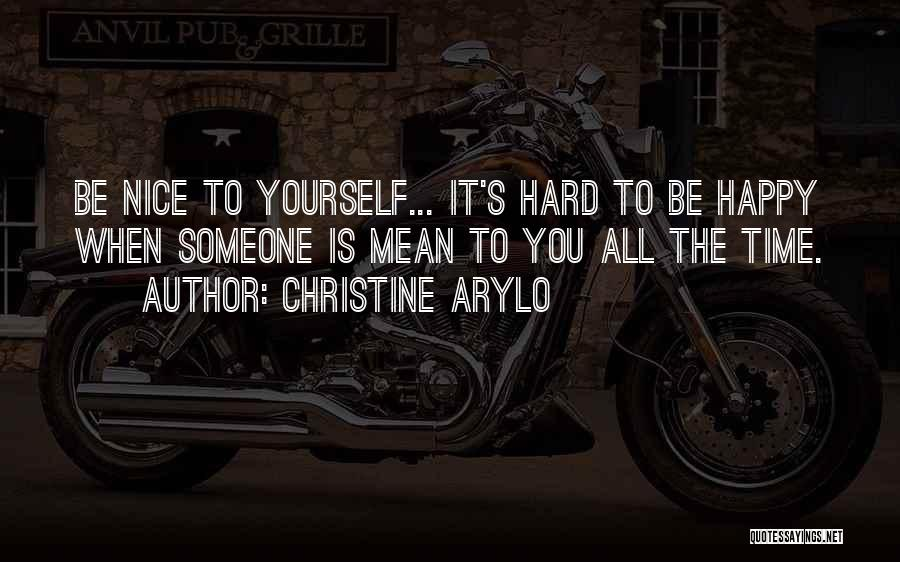 Nice To Be Happy Quotes By Christine Arylo