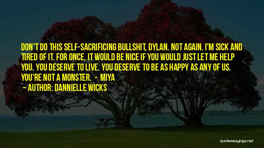 Nice To Be Happy Quotes By Dannielle Wicks