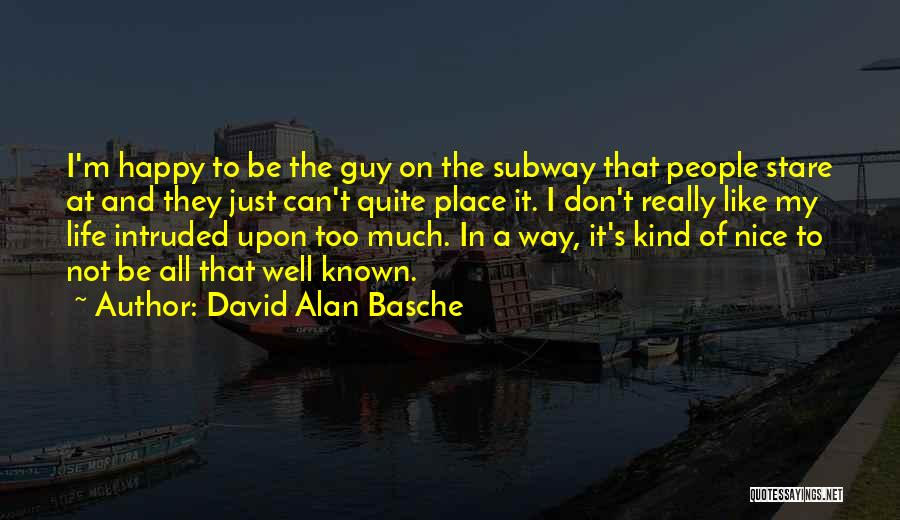 Nice To Be Happy Quotes By David Alan Basche
