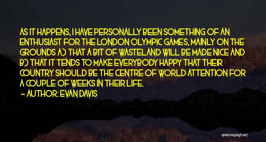 Nice To Be Happy Quotes By Evan Davis
