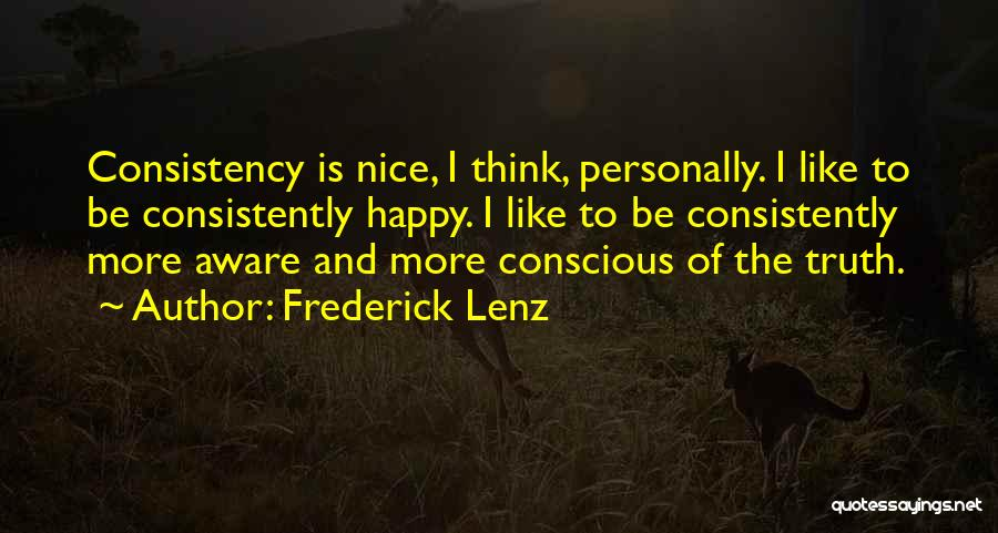 Nice To Be Happy Quotes By Frederick Lenz