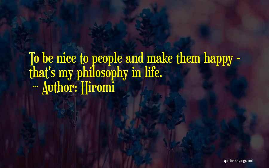 Nice To Be Happy Quotes By Hiromi