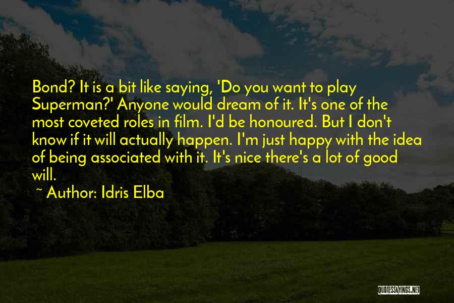 Nice To Be Happy Quotes By Idris Elba
