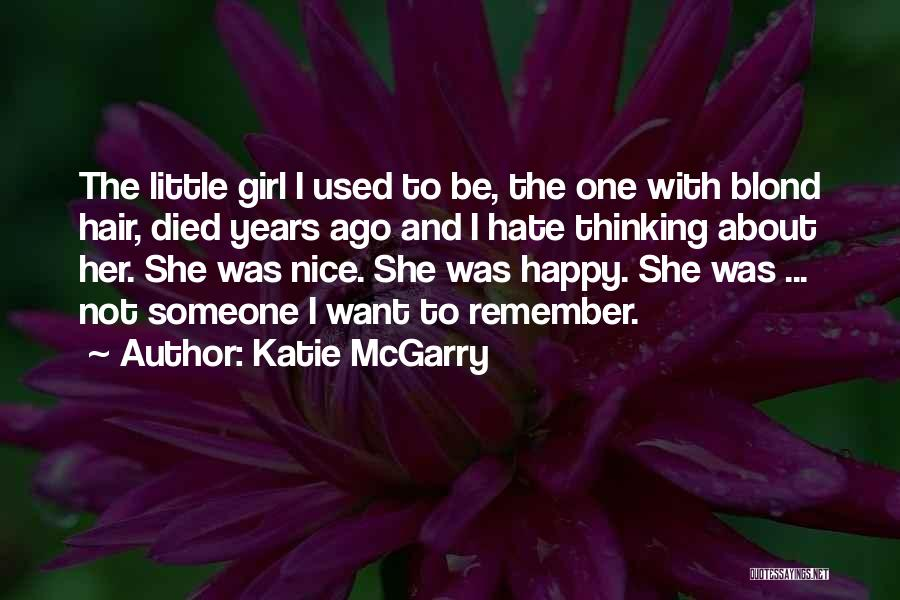 Nice To Be Happy Quotes By Katie McGarry