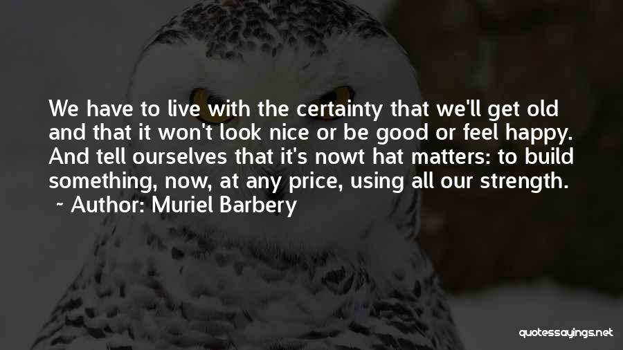 Nice To Be Happy Quotes By Muriel Barbery