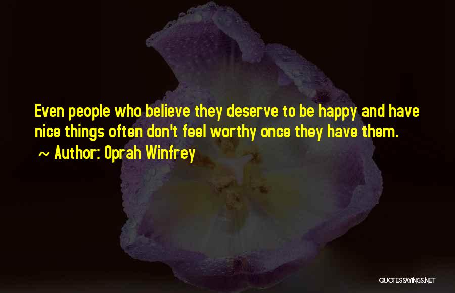 Nice To Be Happy Quotes By Oprah Winfrey