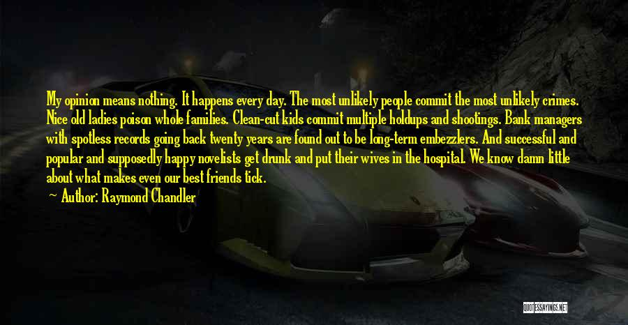 Nice To Be Happy Quotes By Raymond Chandler