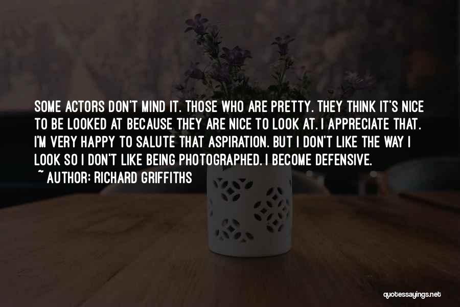 Nice To Be Happy Quotes By Richard Griffiths