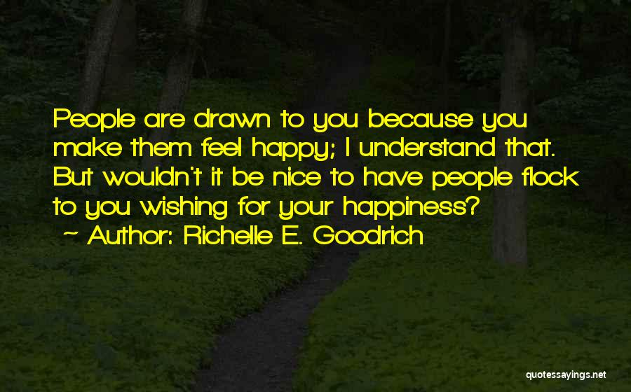 Nice To Be Happy Quotes By Richelle E. Goodrich